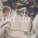 Najlepšie ostať celé dni doma a v posteli s knižkou :)