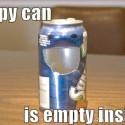 plechovky su stastne, ked ich vypijete, pre ne je to ako keby ste im spravili oral