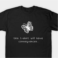This T-shirt will have consequences